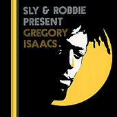 Sly & Robbie Present Gregory Isaacs by Gregory Isaacs