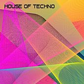 House Of Techno by Various Artists