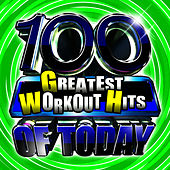 100 Greatest Workout Hits Of Today! by Cardio Workout Crew