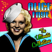 The Ultimate Collection by Alice Faye