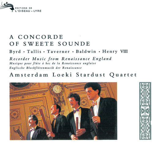 A Concorde of Sweete Sounde - music by Byrd, Tallis, Taverner etc by Amsterdam Loeki Stardust Quartet