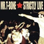 Strictly Live by Mr. T-Bone