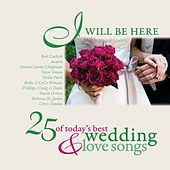 I Will Be Here - 25 Love Songs by Various Artists