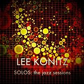 Lee Konitz - SOLOS : The Jazz Sessions by Lee Konitz