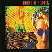 House Of Schock by House Of Schock