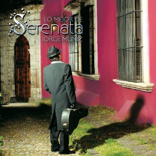 Lo Mejor De Serenata by Jorge Muñiz