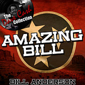 Amazing Bill - [The Dave Cash Collection] by Bill Anderson