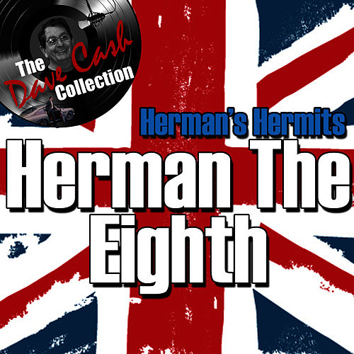 Herman The Eighth - [The Dave Cash Collection] by Herman's Hermits
