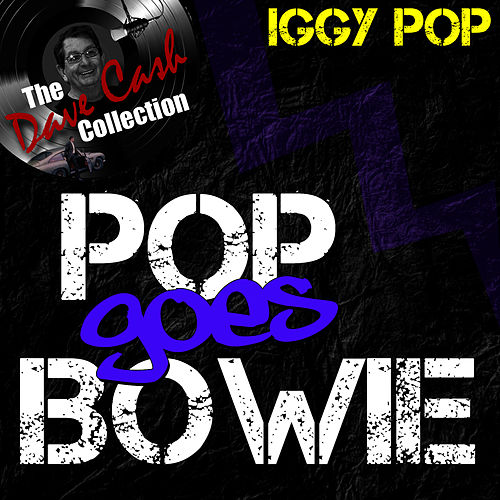Pop Goes Bowie - [The Dave Cash Collection] by Iggy Pop