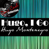 Hugo, I Go - [The Dave Cash Collection] by Hugo Montenegro