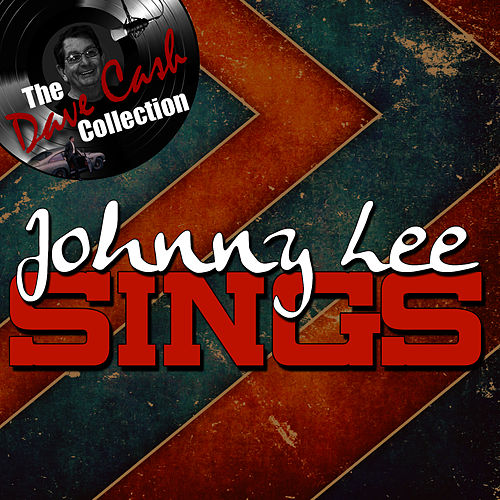 Johnny Lee Sings - [The Dave Cash Collection] by Johnny Lee
