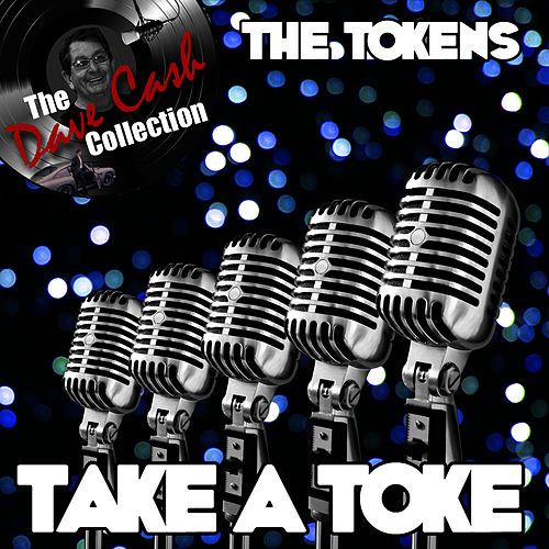 Take A Toke - [The Dave Cash Collection] by The Tokens