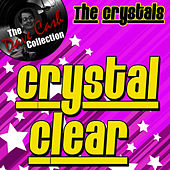 Crystal Clear - [The Dave Cash Collection] by The Crystals