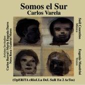Somos El Sur by Carlos Varela