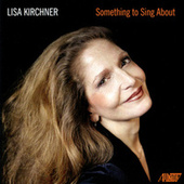 Something To Sing About by Lisa Kirchner