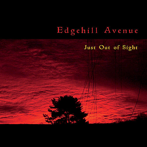 Just Out of Sight by Edgehill Avenue