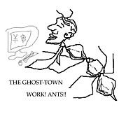 Work! Ants! by Ghost Town