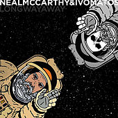 Long Way Away by Neal McCarthy