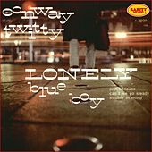 Lonely Blue Boy : Rarity Music Pop, Vol. 6 by Conway Twitty