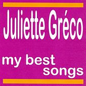 Juliette Gréco : My Best Songs by Juliette Greco