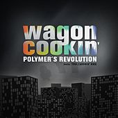 Polymer's Revolution by Wagon Cookin'