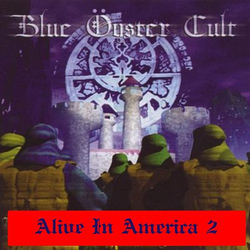 Alive In America: Part 2 by Blue Oyster Cult