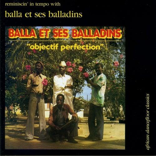 Objectif Perfection (African Dancefloor Classics) by Balla et Ses Balladins