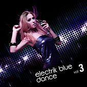 Electrik Blue Dance Vol.3 by Various Artists