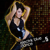 Electrik Blue Dance Vol.5 by Various Artists