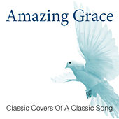 Amazing Grace: Covers Of A Classic Song by Various Artists