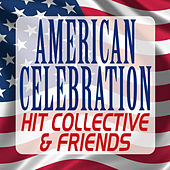American Celebration – Hit Collective & Friends by Various Artists