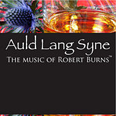 Auld Lang Syne: The Music Of Rabbie Burns by Various Artists