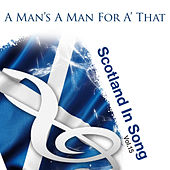 A Man's A Man For A' That: Scotland In Song Volume 15 by Various Artists