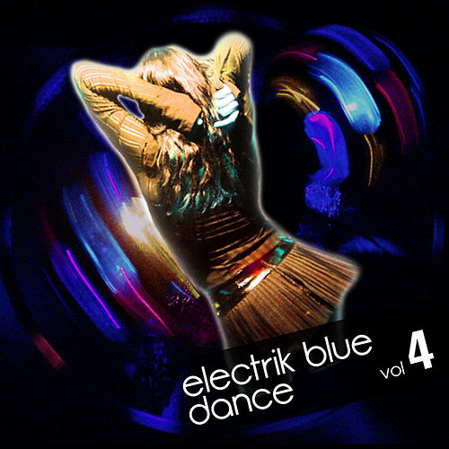 Electrik Blue Dance Vol.4 by Various Artists