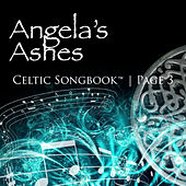 Angela's Ashes: Celtic Songbook Volume 3 by Various Artists