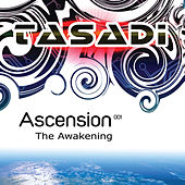 Ascension 001 :The Awakening : Mixed by Tasadi by Various Artists