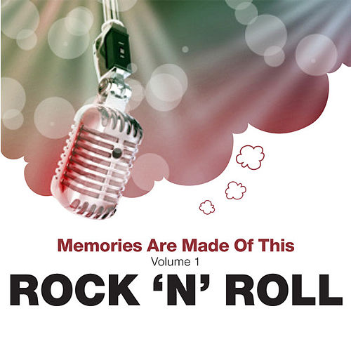 Memories Are Made Of This: Rock N Roll by Various Artists
