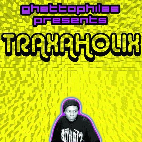 Traxaholix by Traxman