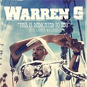 This Is Dedicated To You by Warren G