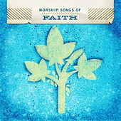 Worship Songs Of Faith by Various Artists