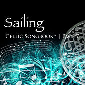 Sailing: Celtic Songbook Volume 7 by Various Artists