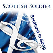 Scottish Soldier: Scotland In Song Volume 8 by Various Artists