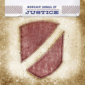 Worship Songs Of Justice by Various Artists