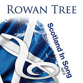 Rowan Tree: Scotland In Song Volume 9 by Various Artists