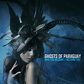 Who You Become / Needing You by Ghosts of Paraguay