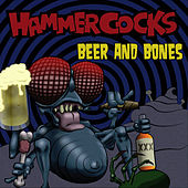 Beer And Bones by The Hammercocks