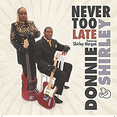 Never Too Late (feat. Shirley Morgan) by Donnie