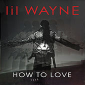 How to Love - Single by Lil Wayne