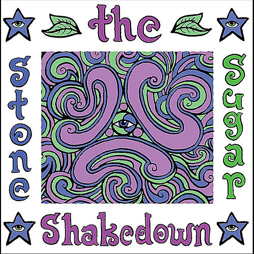 The Stone Sugar Shakedown by The Stone Sugar Shakedown