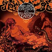 Confessions of a Belladonna Eater by Kid Loco